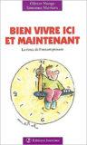 Bien Vivre ici et Maintenant la force de l´instant présent, Olivier 82- Nunge, Simonne Mortera, Editions Jouvence