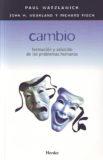 Cambio – Paul Watzlawick John H. Weakland, Richard Fisch
