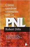 Como cambiar creencias con la PNL – Robert Dilts