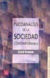 Psicoanálisis de la Sociedad Contemporánea – Erich Fromm