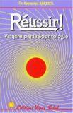Réussir ! Vaincre par la Sophrologie – Dr. Raymond Abrezol, Ed. Vivez Soleil