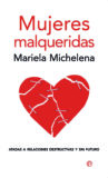 Mujeres Malqueridas – Mariela Michelena