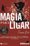 Magia Para ligar – Txema Gicó
