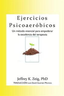 Ejercicios-Psicoaerobicos.-Un-método-vivencial-para-empoderar-la-excelencia-del-terapeuta-Jeffrey-K.-Zeig