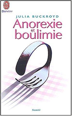 Anorixie et boulimie - Julia Buckroyd