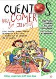 Cuentos para comer sin cuentos – Ángel Peralbo, Silvia Álava, Mila Cahue, Cristina P.