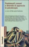 Fondamenti comuni e diversitá di approccio in psicoterapia – R. Zerbetto