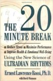 The20 minutes Break – Ernest Lawrence Rossi