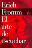 El Arte de Escuchar – Erich Fromm