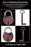 Keys to unlocking DepressionMichael D. Yapko, PhD