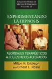 Experimentando la hipnosis. Abordajes terapeuticos a los estados alterados – Milton H Erickson and Ernest Rossi