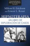 Hipnoterapia.Un libro de exploracion de casos. – Milton H Erickson and Ernest Rossi