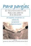 Para parejas. 10 Mandamientos para cada aspecto de su relación- Jeffrey K.Zeig & Tami Kulbatski